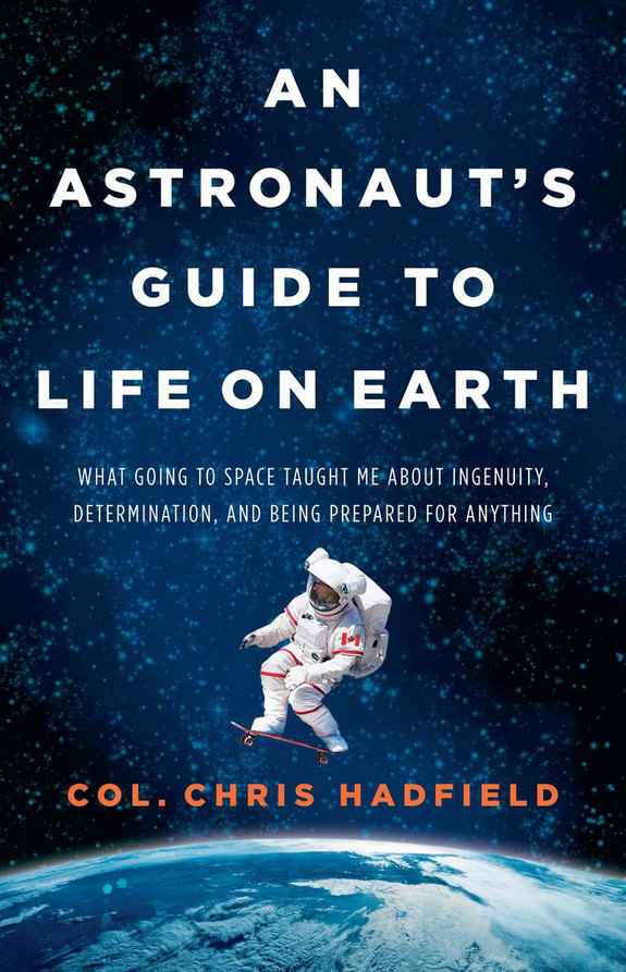 An Astronaut's Guide to Life, Chris Hadfield