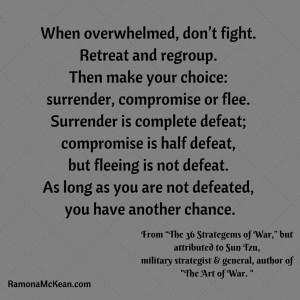 """Don't fight; flee"": attributed to Sun Tzu but actually from whoever wrote the 36 Strategems of Wars, in China"