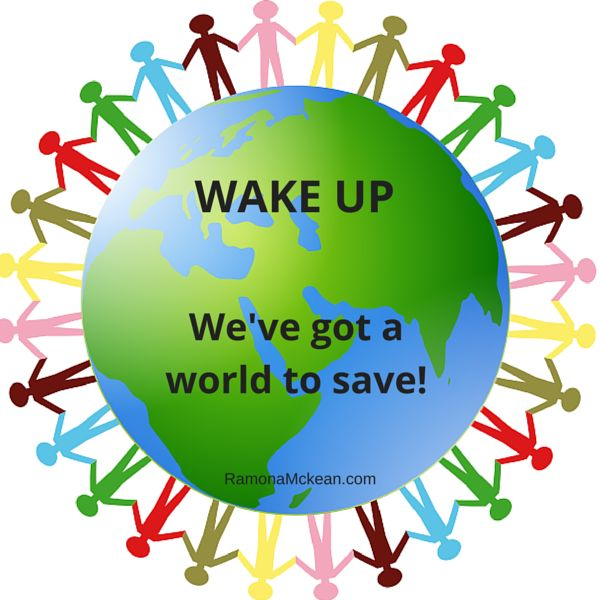 Wake up! We've got a world to save.