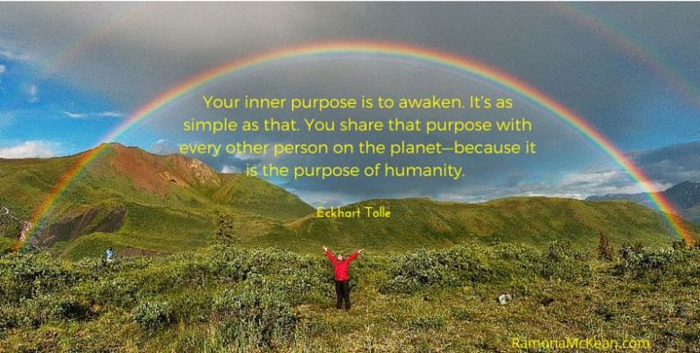 Your inner purpose is to awaken. It's as simple as that. You share that purpose with every other person on the planet—because it is the purpose of humanity. Eckhart Tolle quote