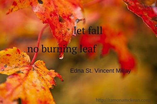 let-fall-no-burning-leaf-edna-st.-vincent-millay