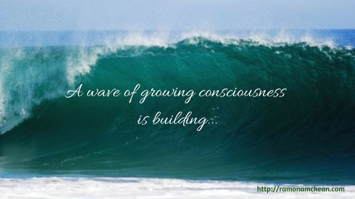 A wave of growing consciousness is building